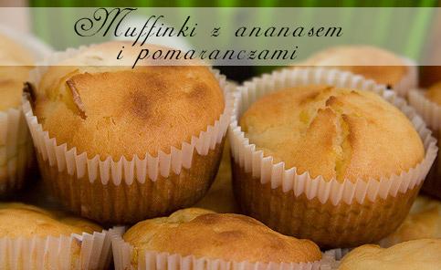 Muffinki z ananasem i pomarańczami