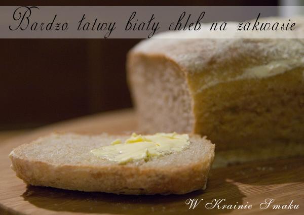 Bardzo łatwy biały chleb na zakwasie