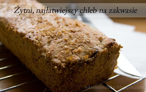 Żytni, najłatwiejszy chleb na zakwasie